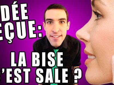 La Bise C'est Sale?