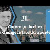 Comment La Clim' A Changé La Face Du Monde