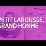 Larousse : Petit Dictionnaire, Grand Homme