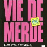 Vie de Merde : Nouvelle Version !