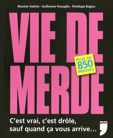 Vie de Merde : Nouvelle Version !
