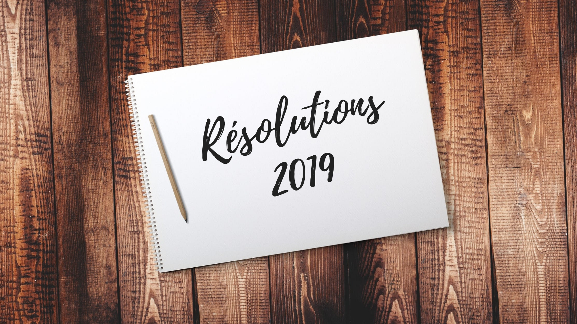 Bonnes Resolutions