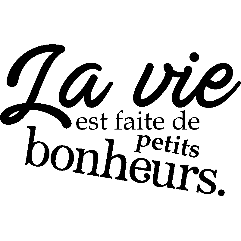 sticker-citation-la-vie-est-faite-de-petits-bonheurs-ambiance-sticker-KC7174